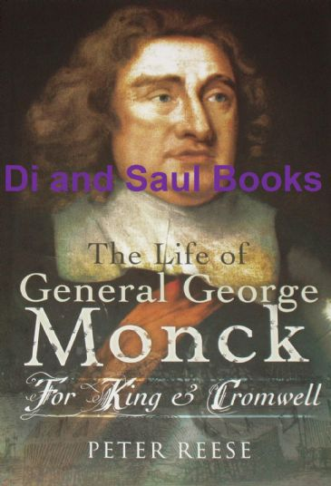 The Life of General George Monck - For King and Cromwell, by Peter Reese